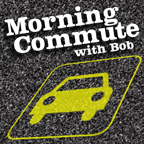 Morning Commute with Bob